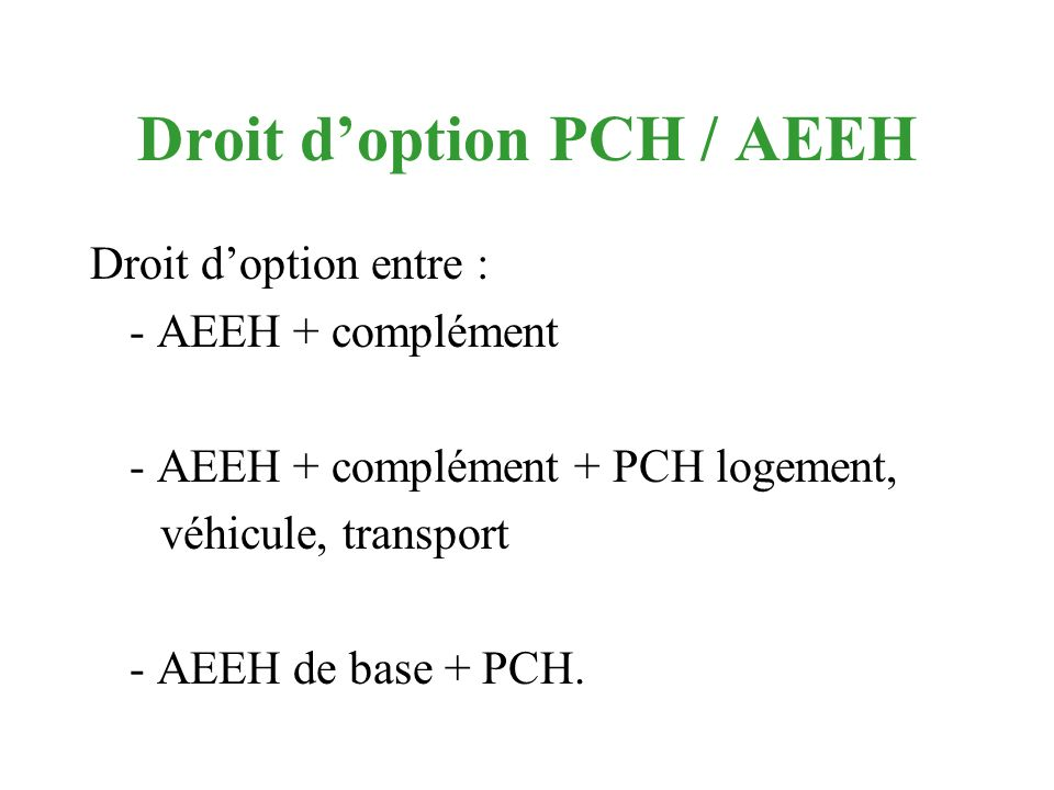 Droit d'option PCH / AEEH