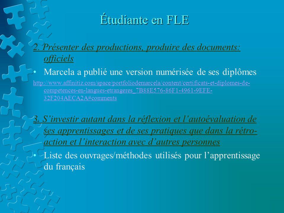 Étudiante en FLE 2. Présenter des productions, produire des documents: officiels. Marcela a publié une version numérisée de ses diplômes.