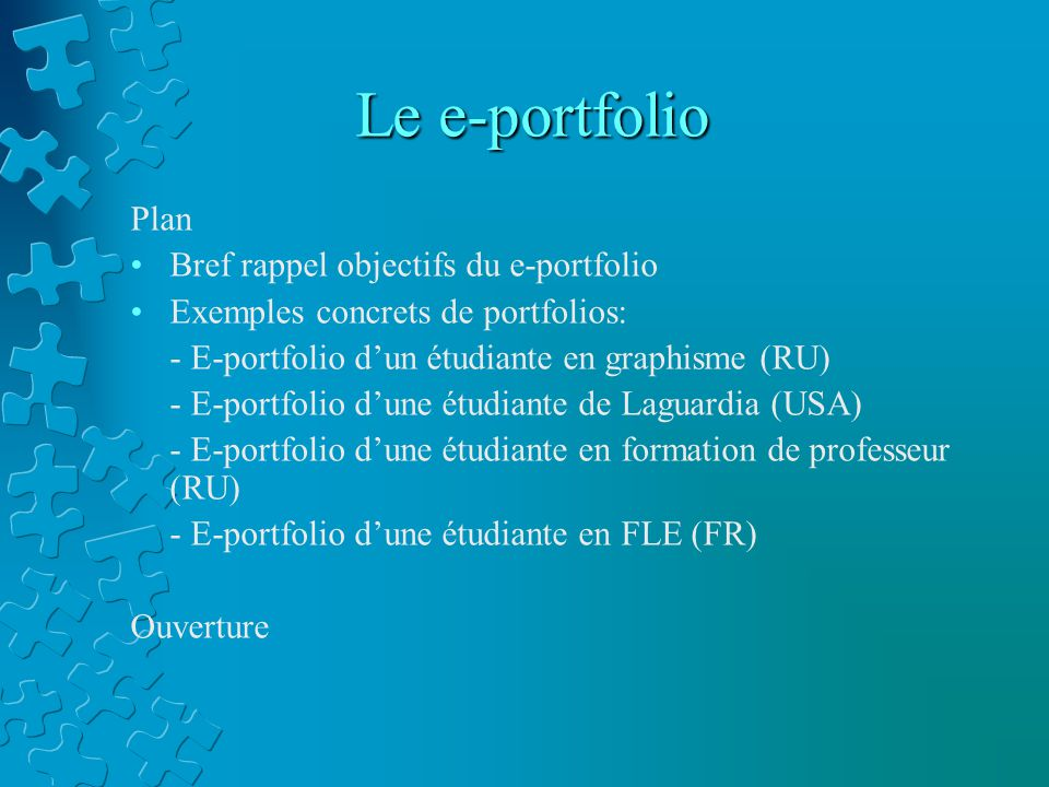 Le e-portfolio Plan Bref rappel objectifs du e-portfolio