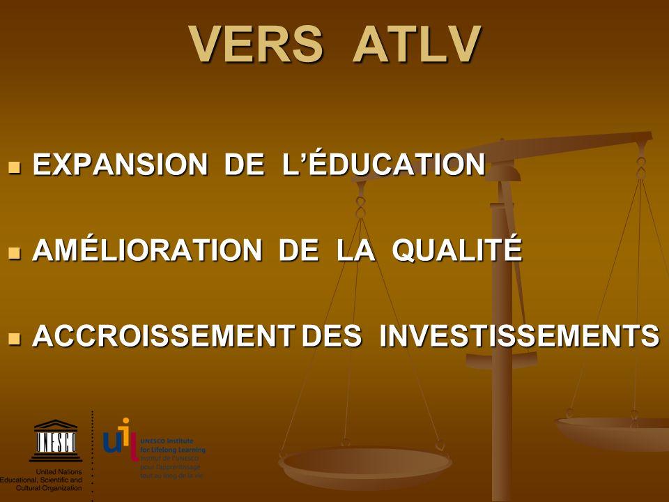 VERS ATLV EXPANSION DE L'ÉDUCATION AMÉLIORATION DE LA QUALITÉ