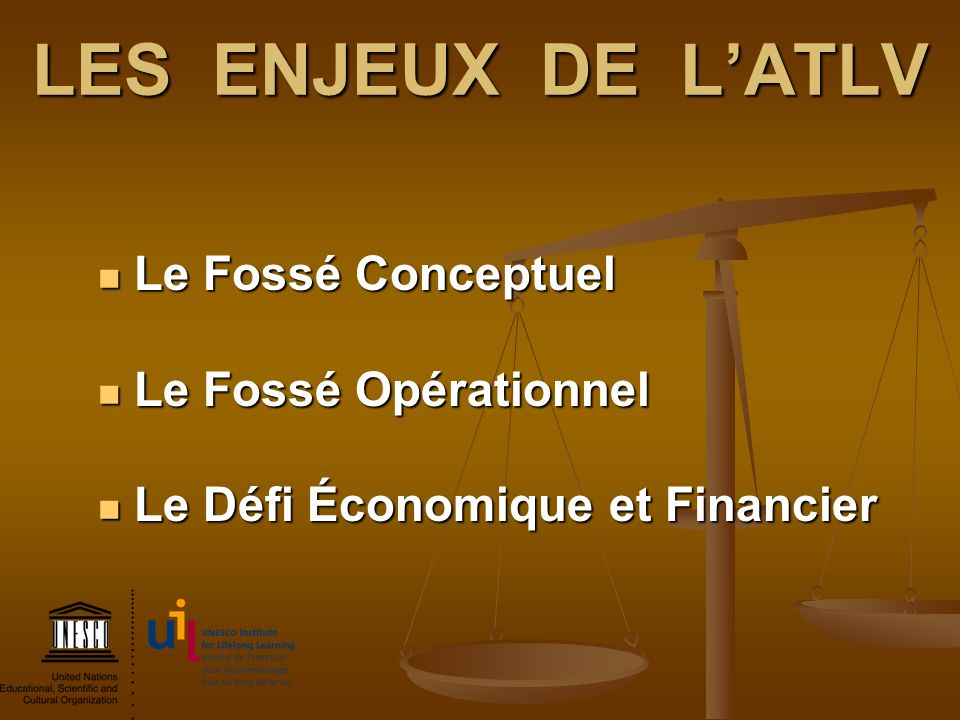 LES ENJEUX DE L'ATLV Le Fossé Conceptuel Le Fossé Opérationnel