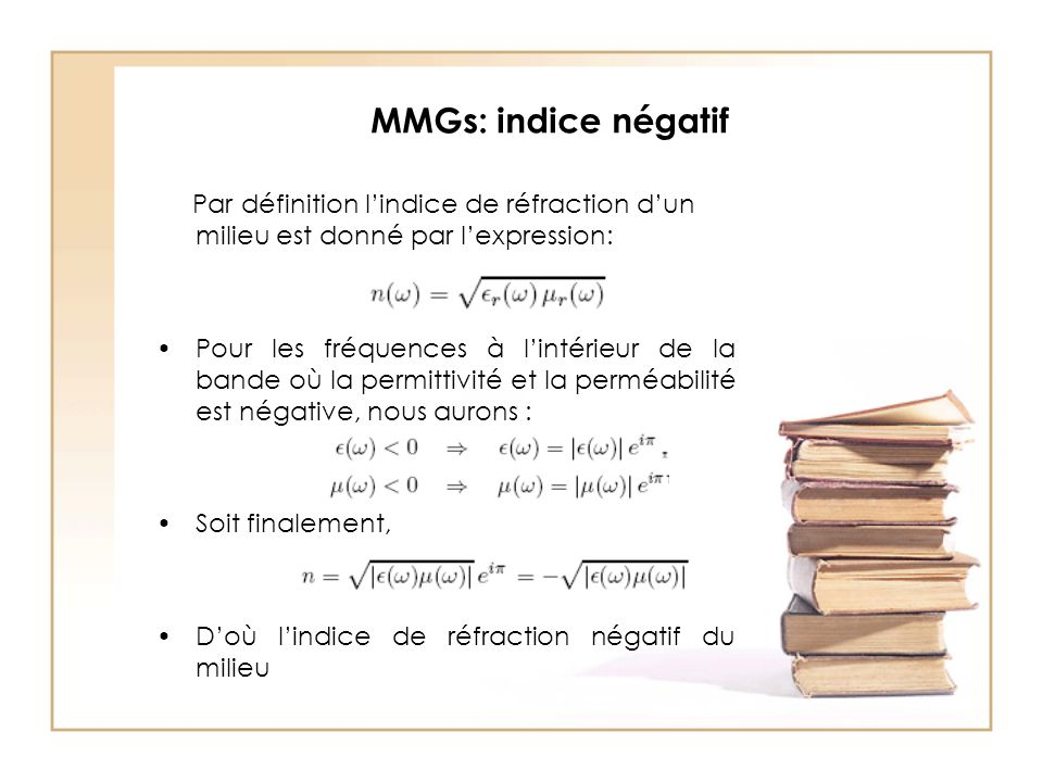 MMGs: indice négatif Par définition l'indice de réfraction d'un milieu est donné par l'expression: