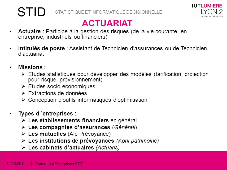 STID STATISTIQUE ET INFORMATIQUE DECISIONNELLE. ACTUARIAT.