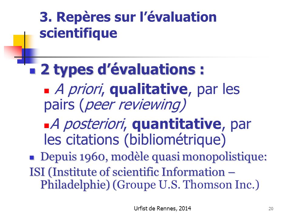A priori, qualitative, par les pairs (peer reviewing)