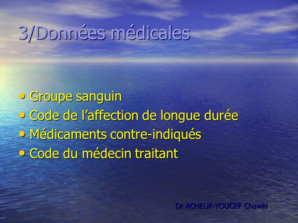 3/Données médicales Groupe sanguin Code de l'affection de longue durée