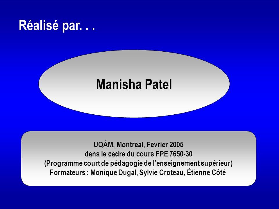 Réalisé par. . . Manisha Patel UQÀM, Montréal, Février 2005