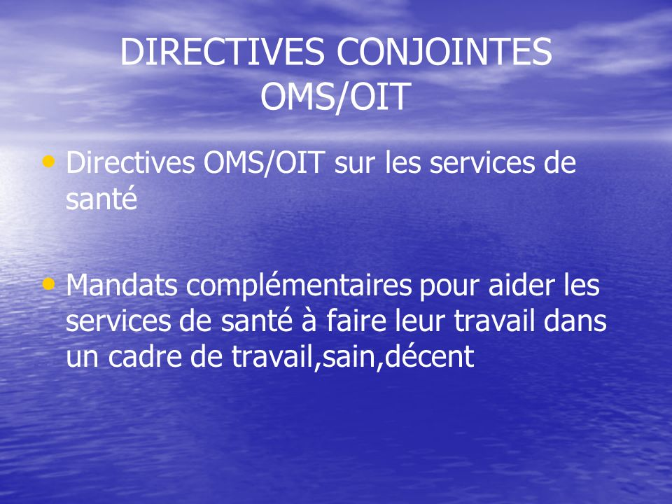 DIRECTIVES CONJOINTES OMS/OIT