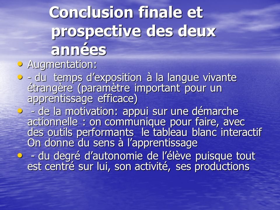 Conclusion finale et prospective des deux années