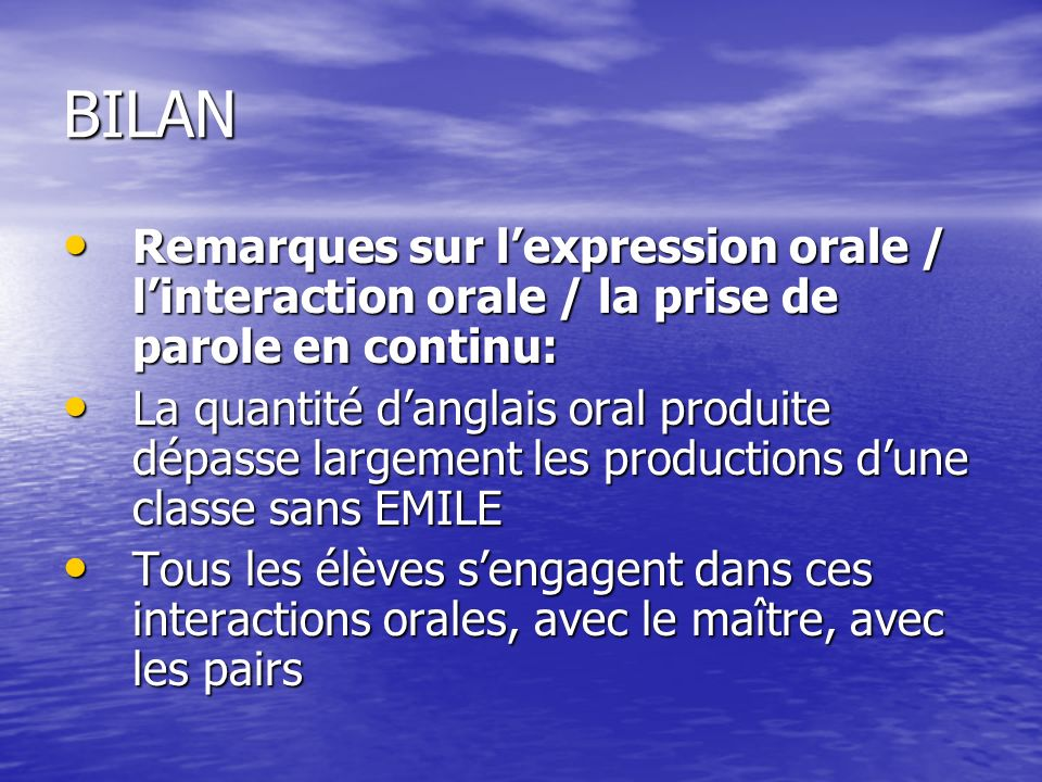 BILAN Remarques sur l'expression orale / l'interaction orale / la prise de parole en continu: