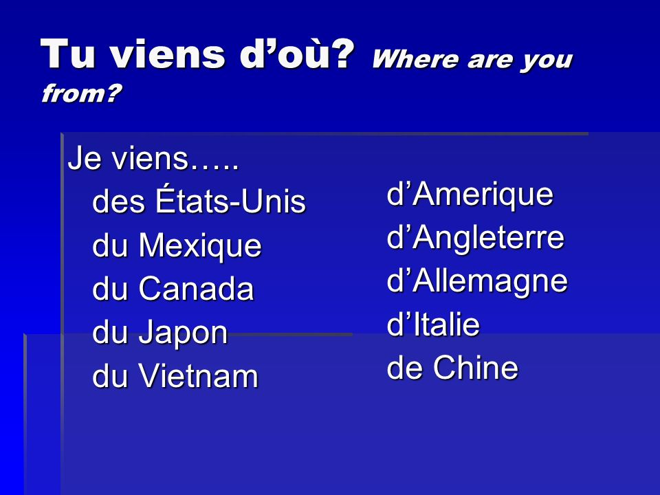 Tu viens d'où Where are you from