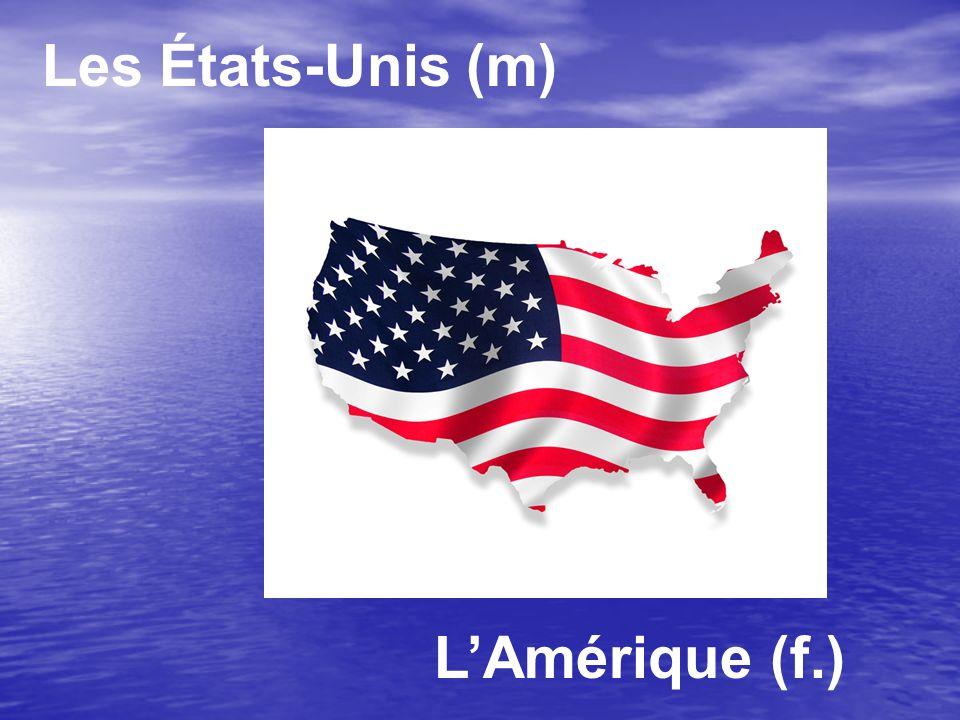 Les États-Unis (m) L'Amérique (f.)