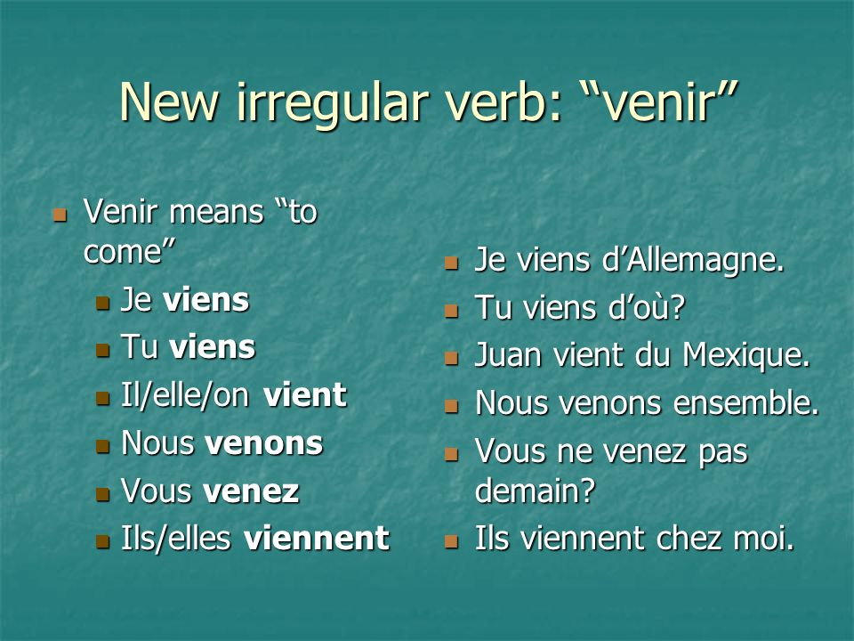New irregular verb: venir