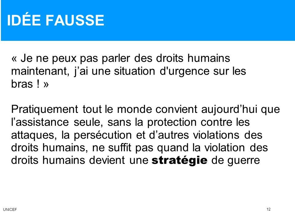 IDÉE FAUSSE« Je ne peux pas parler des droits humains maintenant, j'ai une situation d urgence sur les bras ! »