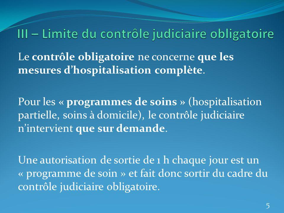 III – Limite du contrôle judiciaire obligatoire