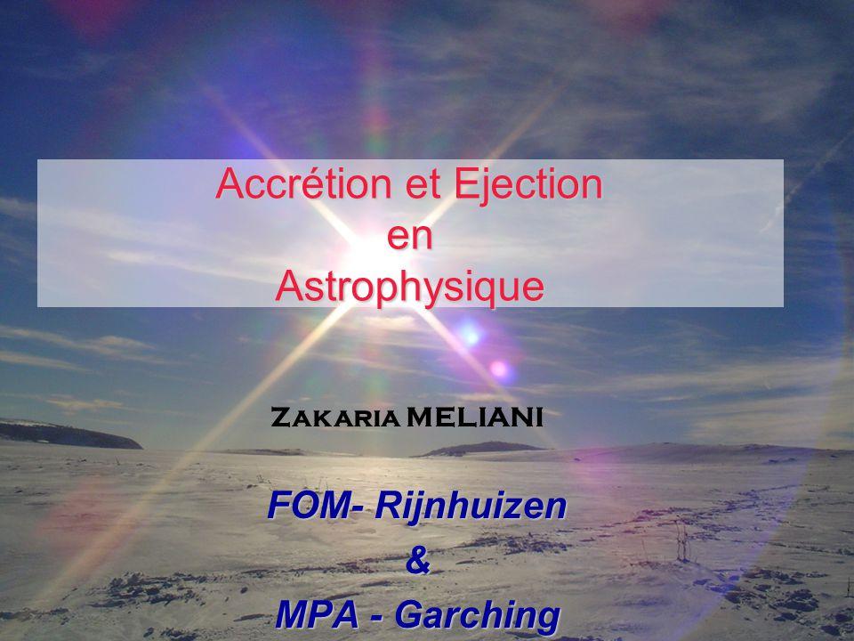 Accrétion et Ejection en Astrophysique