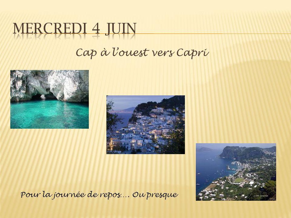 Mercredi 4 juin Cap à l'ouest vers Capri