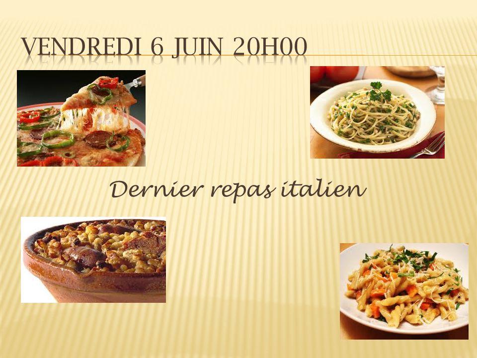 Vendredi 6 juin 20h00 Dernier repas italien