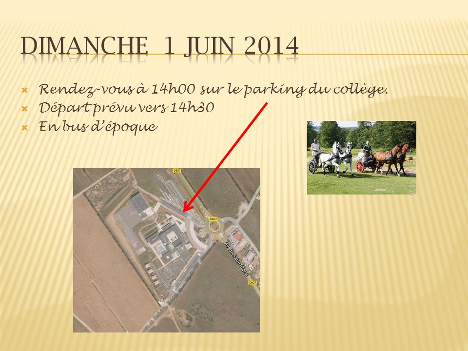 Dimanche 1 juin 2014 Rendez-vous à 14h00 sur le parking du collège.
