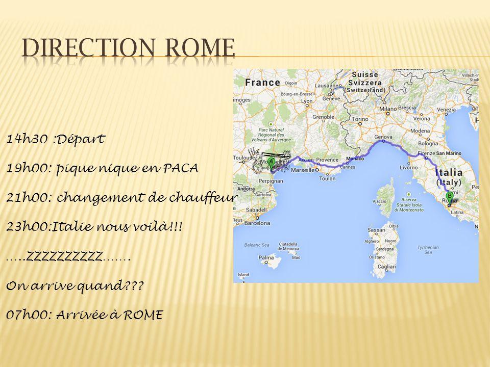 Direction rome 14h30 :Départ 19h00: pique nique en PACA
