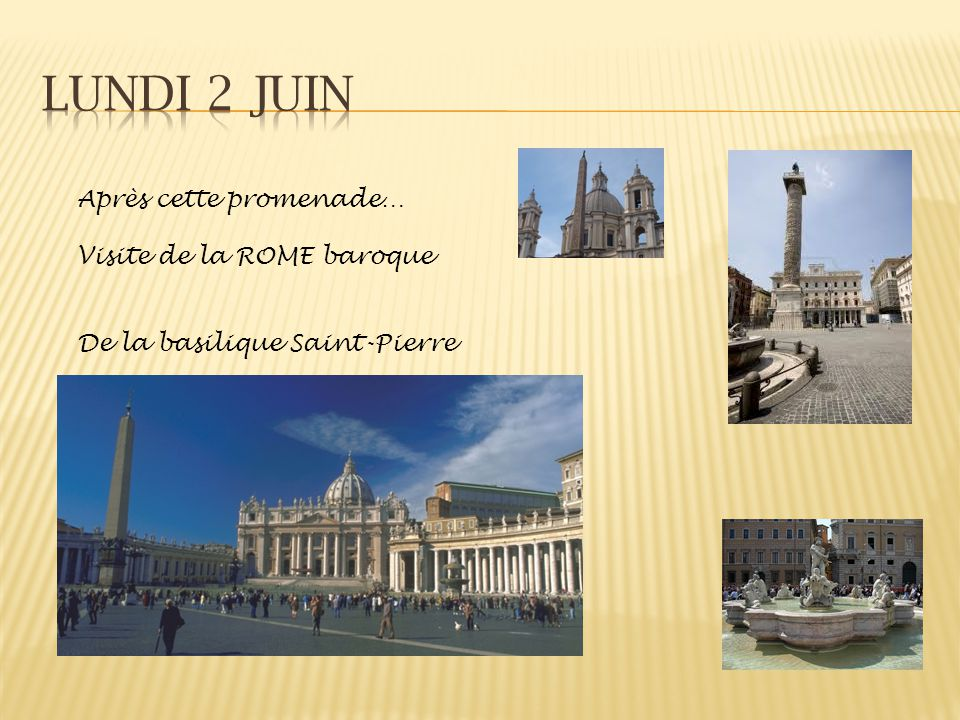Lundi 2 juin Après cette promenade… Visite de la ROME baroque