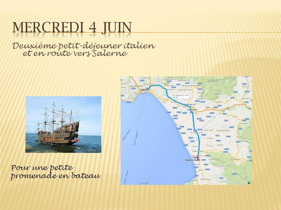 Mercredi 4 juin Deuxième petit-déjeuner italien et en route vers Salerne.