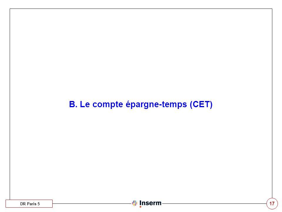 B. Le compte épargne-temps (CET)