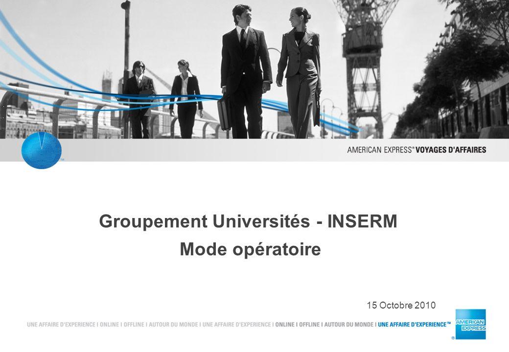 Groupement Universités - INSERM Mode opératoire