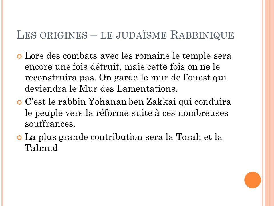 Les origines – le judaïsme Rabbinique
