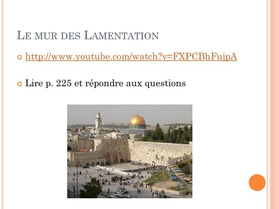Le mur des Lamentation http://www.youtube.com/watch v=FXPCBhFujpA
