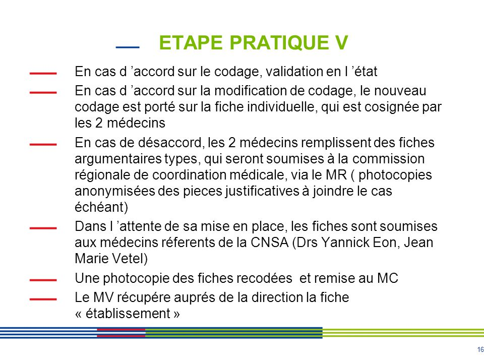 ETAPE PRATIQUE V En cas d 'accord sur le codage, validation en l 'état