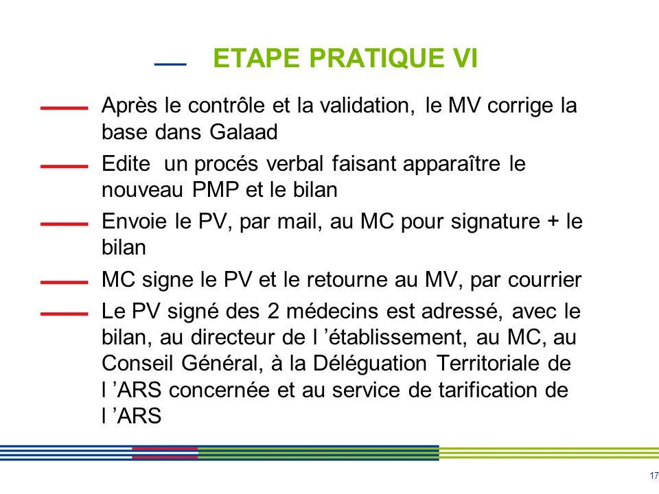 ETAPE PRATIQUE VI Après le contrôle et la validation, le MV corrige la base dans Galaad.