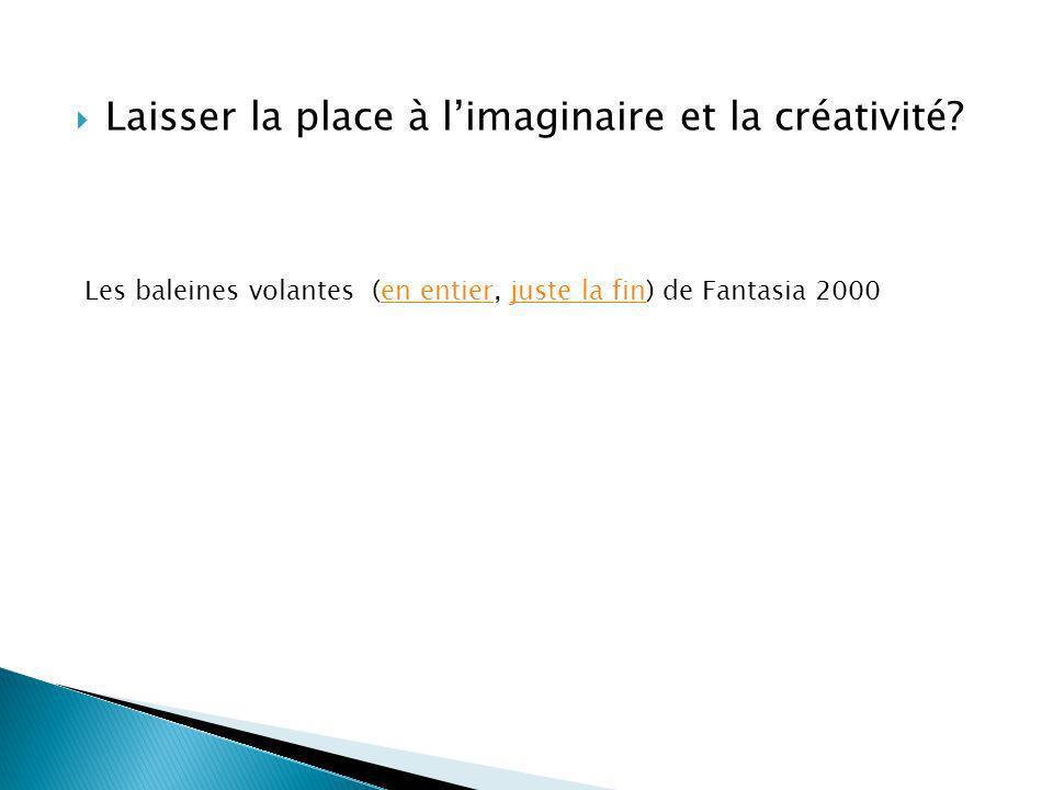 Laisser la place à l'imaginaire et la créativité