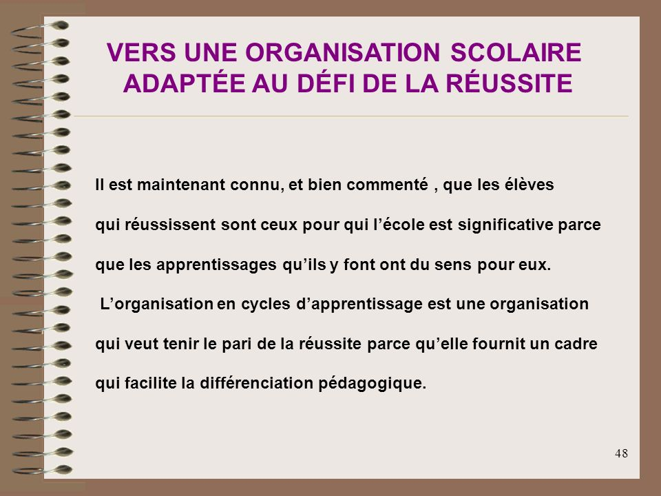 VERS UNE ORGANISATION SCOLAIRE ADAPTÉE AU DÉFI DE LA RÉUSSITE