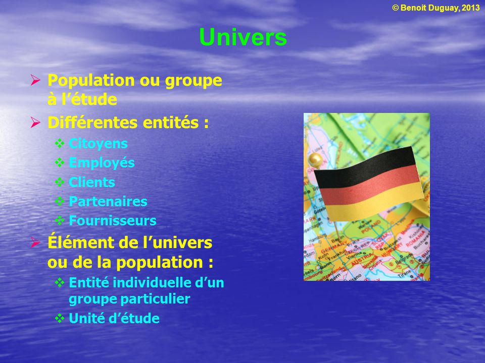 Univers Population ou groupe à l'étude Différentes entités :