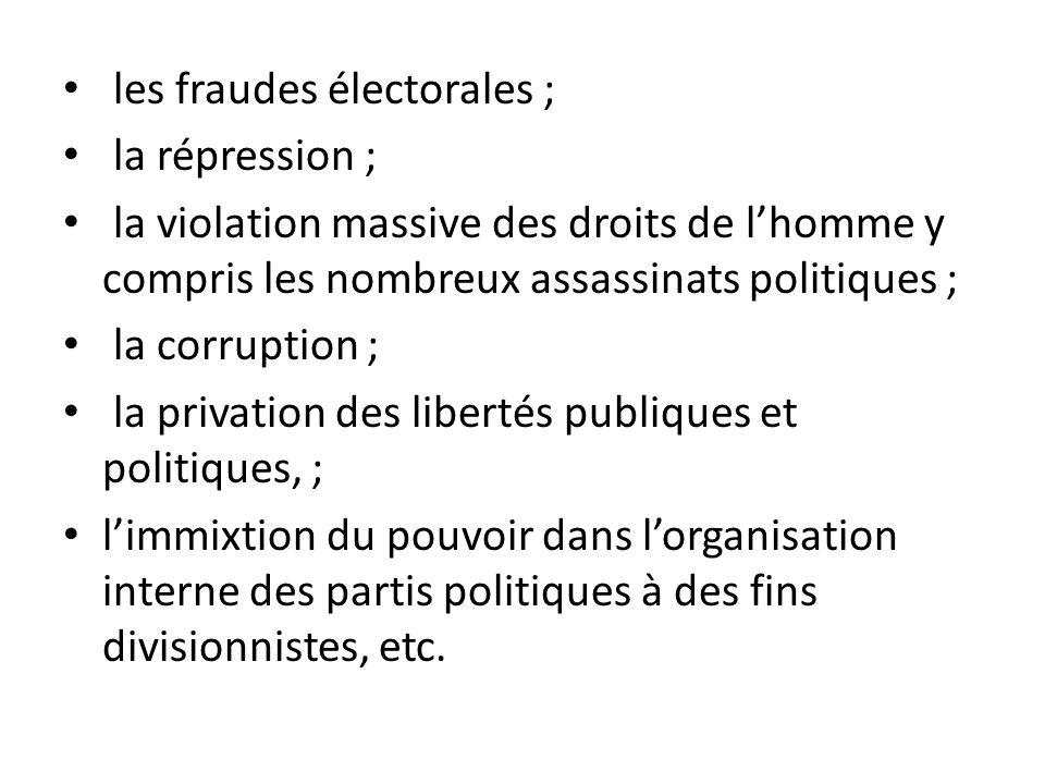 les fraudes électorales ;