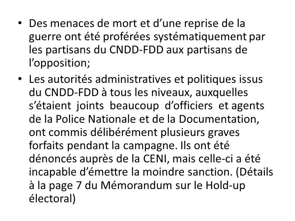 Des menaces de mort et d'une reprise de la guerre ont été proférées systématiquement par les partisans du CNDD-FDD aux partisans de l'opposition;