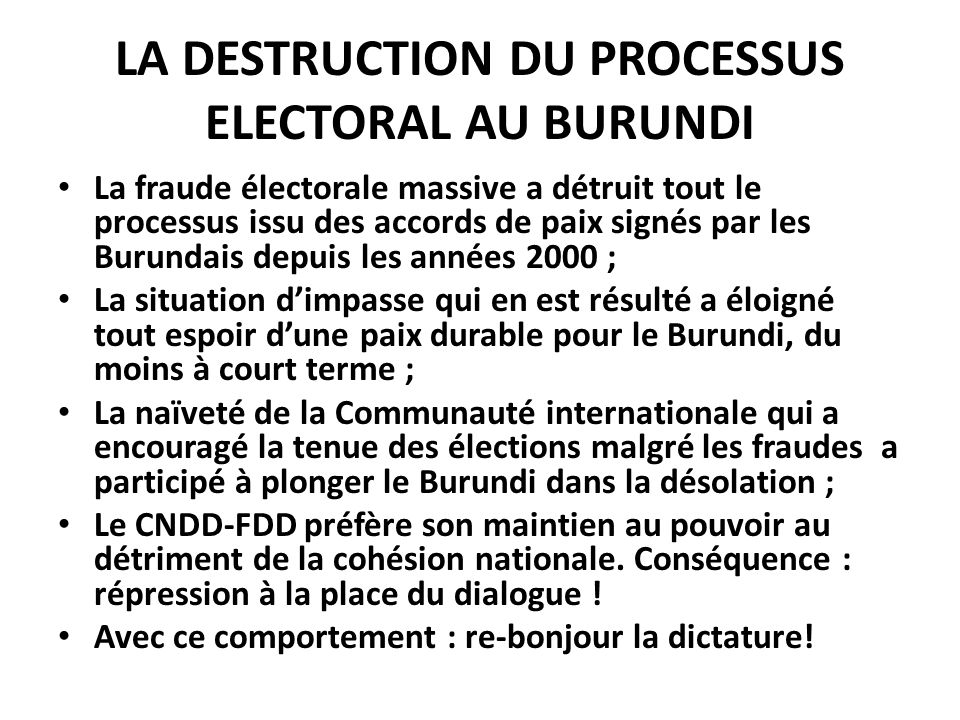 LA DESTRUCTION DU PROCESSUS ELECTORAL AU BURUNDI