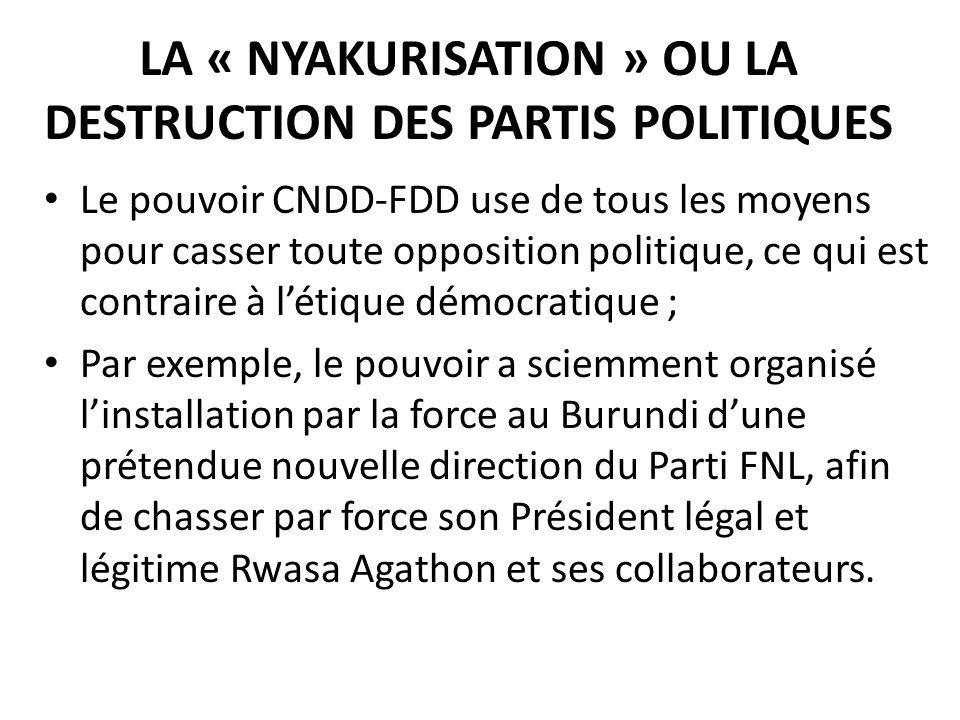 LA « NYAKURISATION » OU LA DESTRUCTION DES PARTIS POLITIQUES