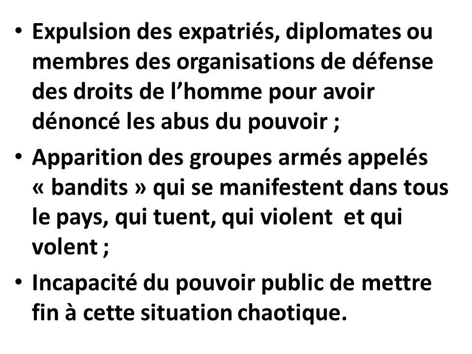 Expulsion des expatriés, diplomates ou membres des organisations de défense des droits de l'homme pour avoir dénoncé les abus du pouvoir ;