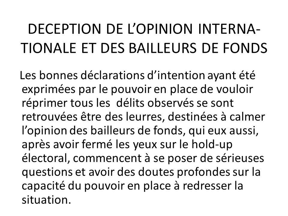 DECEPTION DE L'OPINION INTERNA-TIONALE ET DES BAILLEURS DE FONDS