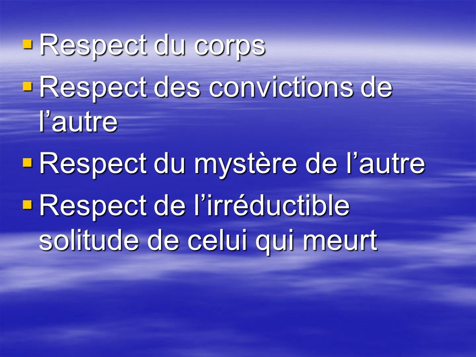 Respect du corps Respect des convictions de l'autre.