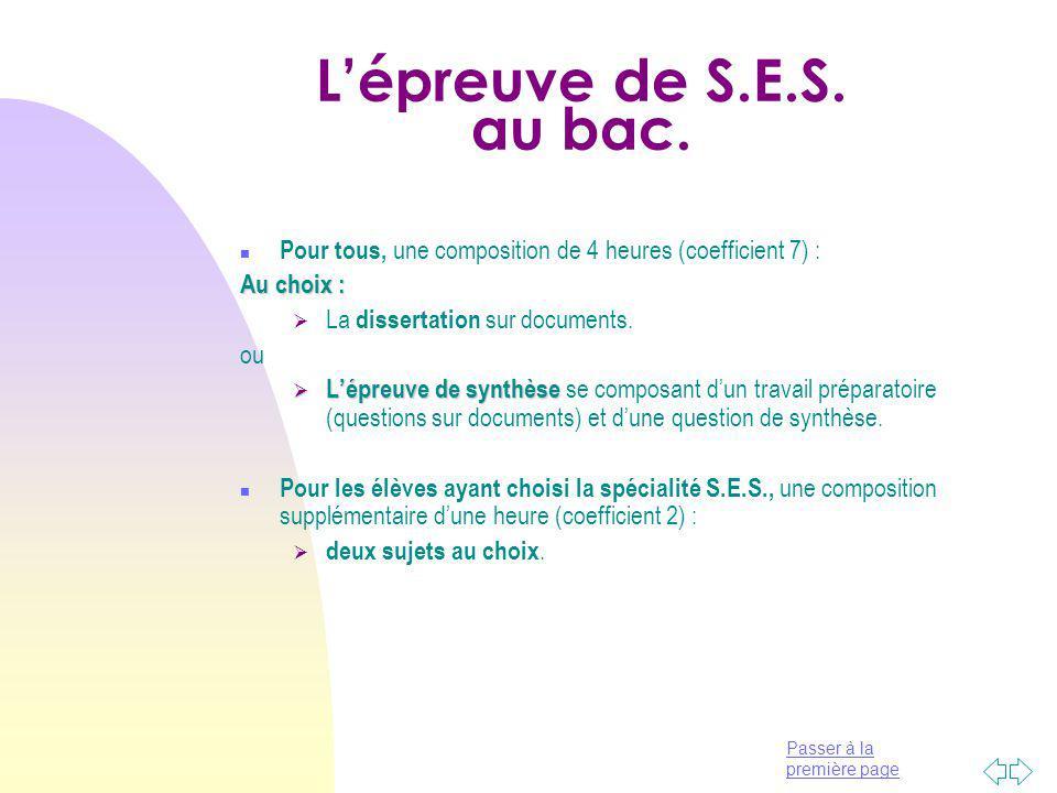 L'épreuve de S.E.S. au bac. Pour tous, une composition de 4 heures (coefficient 7) : Au choix : La dissertation sur documents.