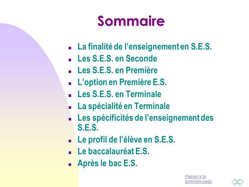 Sommaire La finalité de l'enseignement en S.E.S. Les S.E.S. en Seconde