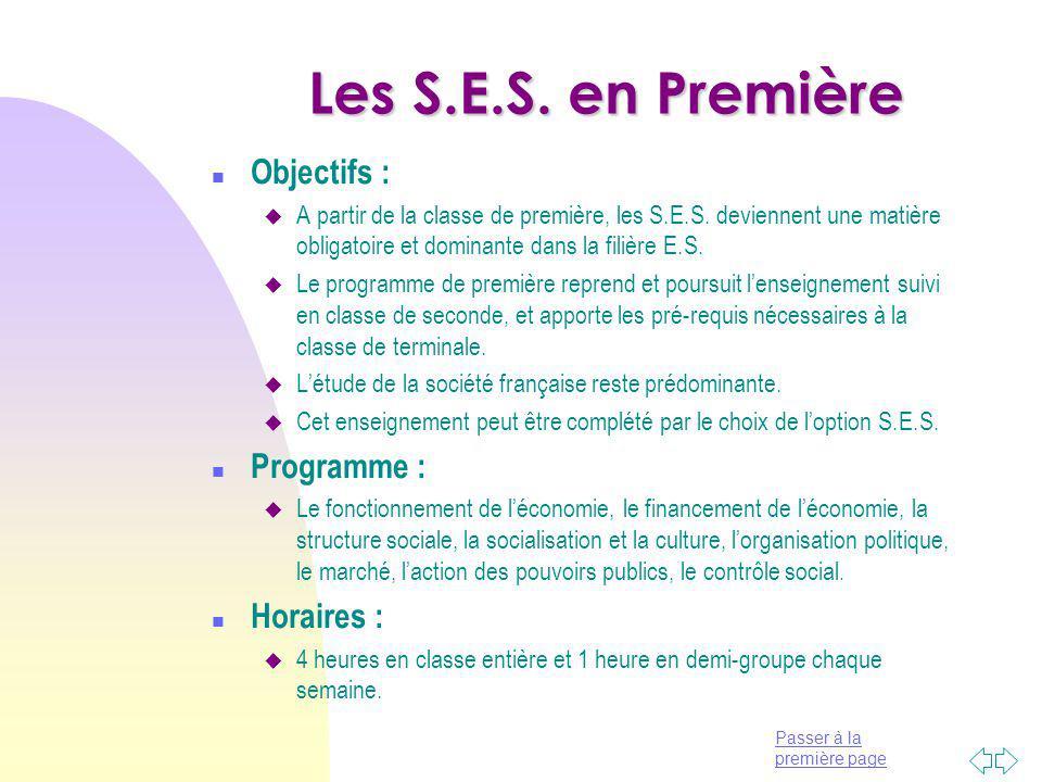 Les S.E.S. en Première Objectifs : Programme : Horaires :