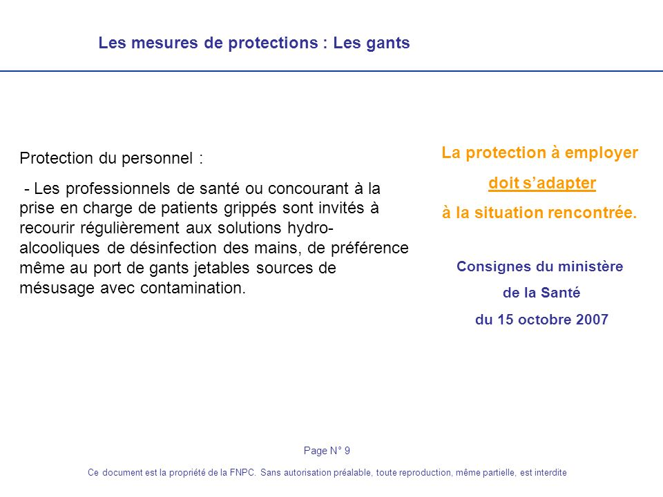 La protection à employer doit s'adapter à la situation rencontrée.