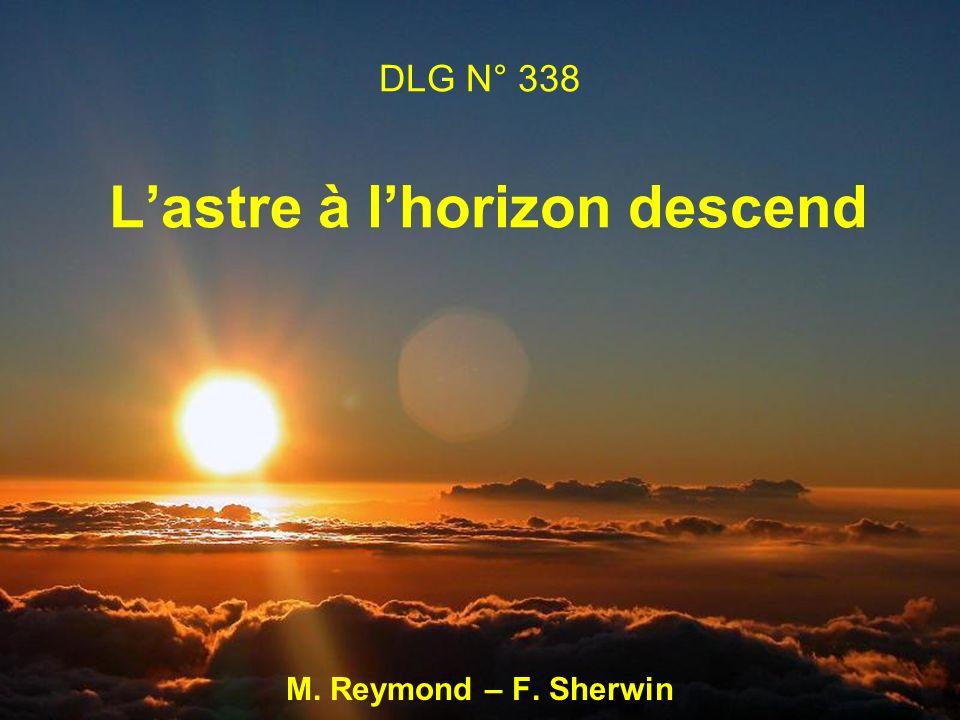 DLG N° 338 L'astre à l'horizon descend