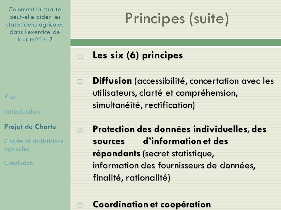 Principes (suite) Les six (6) principes