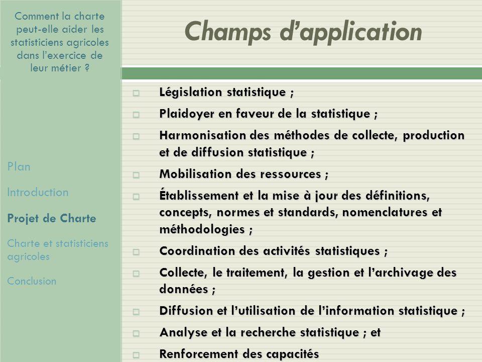 Champs d'application Législation statistique ;