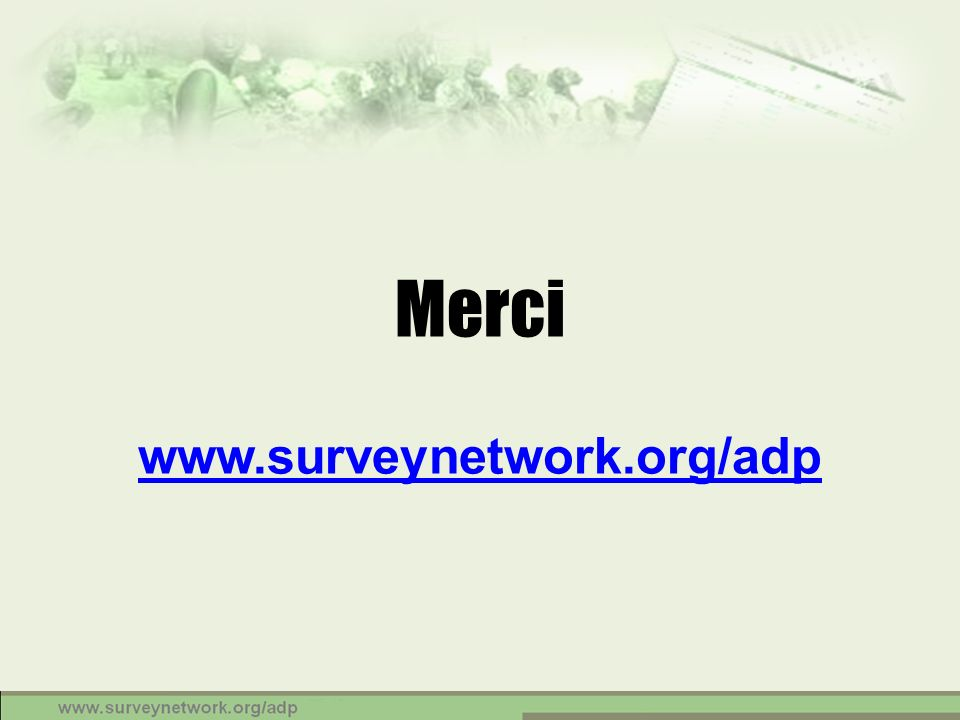 Merci www.surveynetwork.org/adp