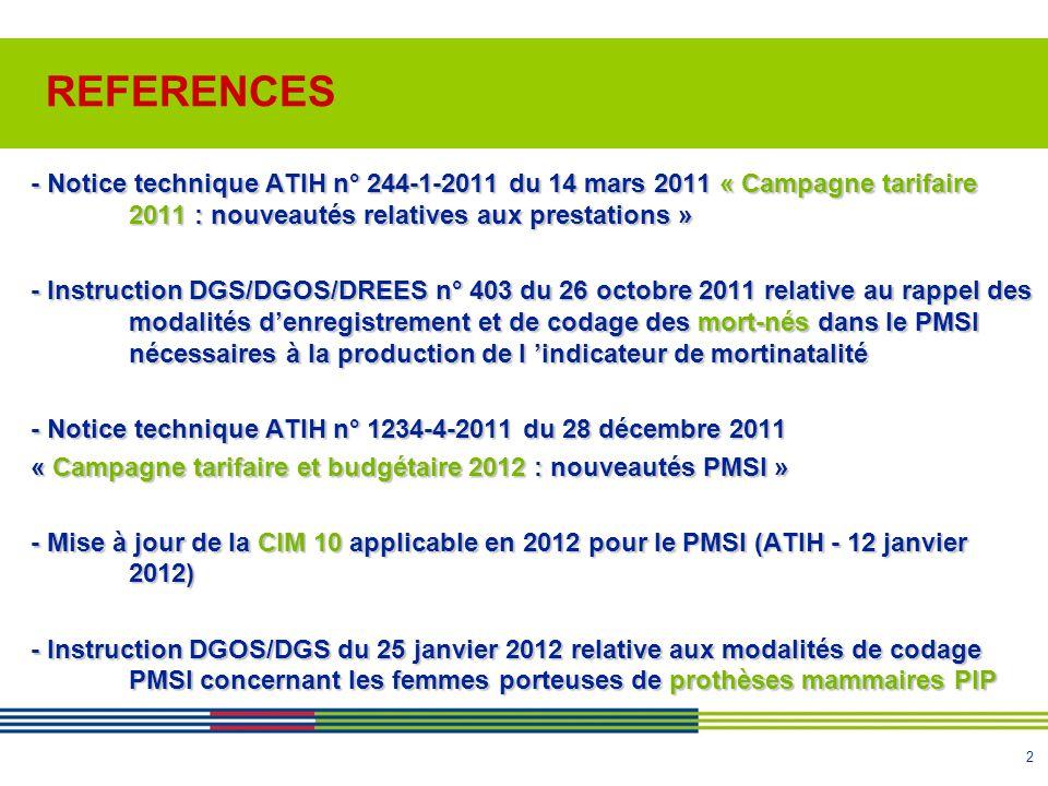 REFERENCES - Notice technique ATIH n° 244-1-2011 du 14 mars 2011 « Campagne tarifaire 2011 : nouveautés relatives aux prestations »